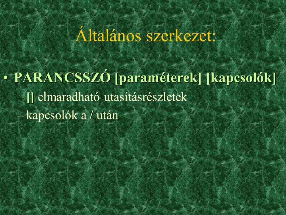 Általános szerkezet: PARANCSSZÓ [paraméterek] [kapcsolók]